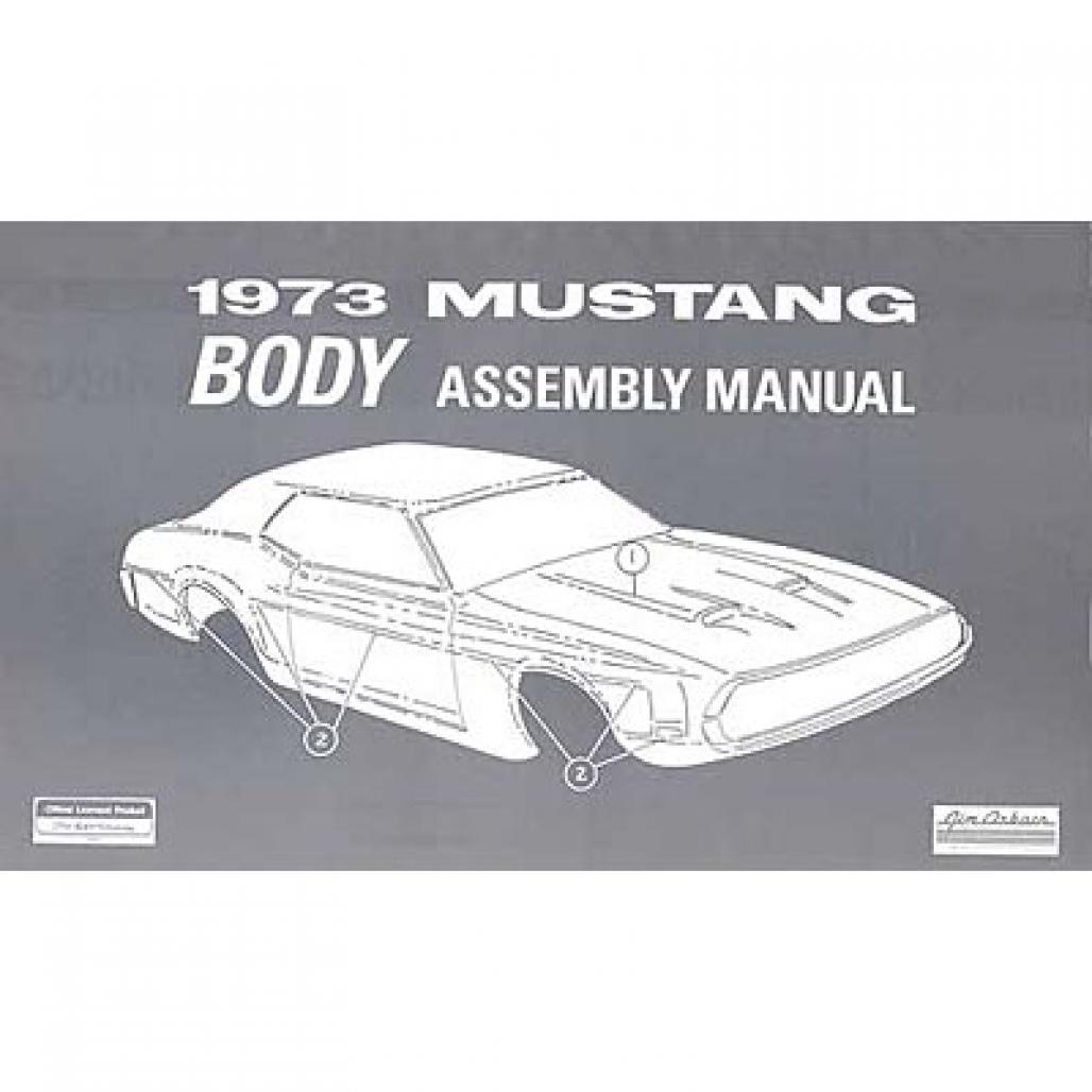 Body Assembly Manual - Repro Fits: 1973 Ford Mustang