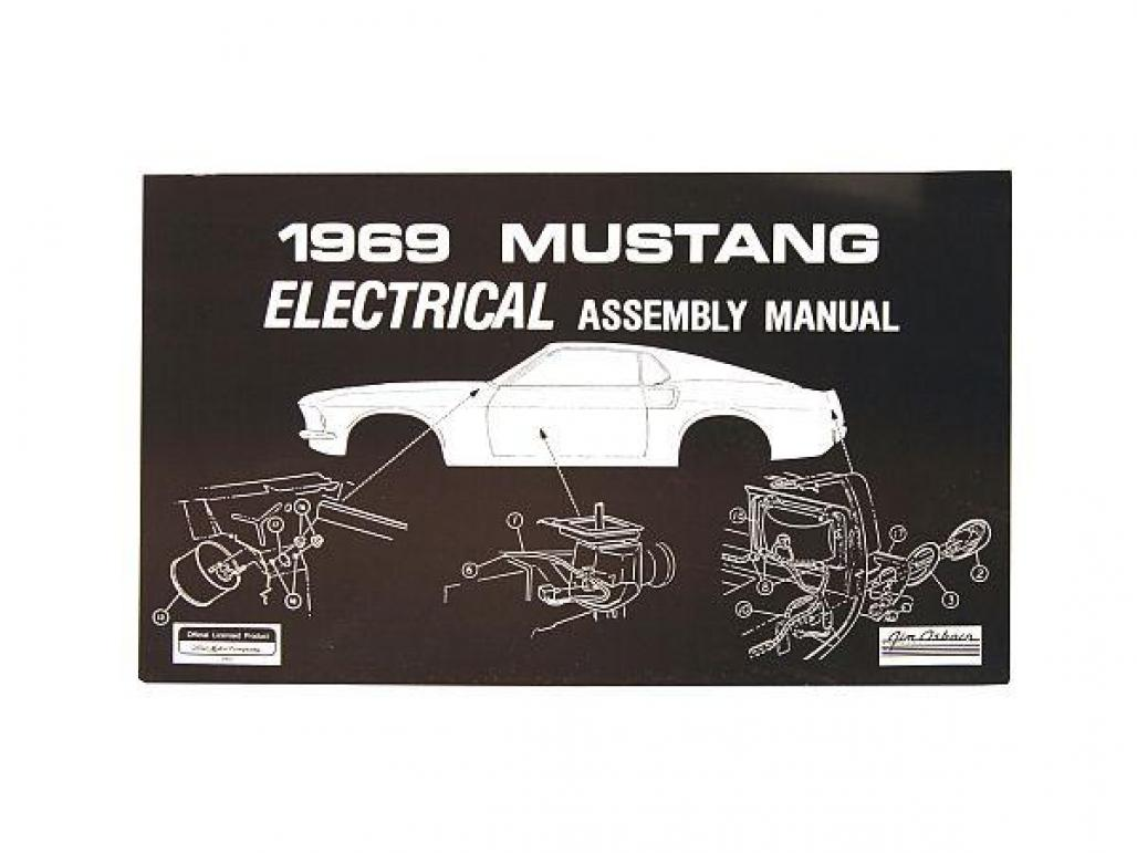 Electrical Assembly Manual - Repro Fits: 1969 Ford Mustang